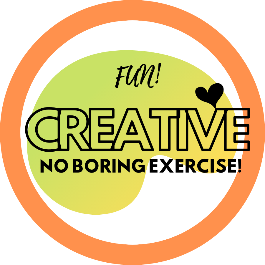 FUN AND CREATIVE! No boring exercise!
